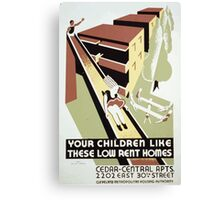 WPA United States Government Work Project Administration Poster 0295 Your Children Like these Low Rent Homes Canvas Print