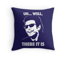 Ian Malcolm - There It Is Throw Pillow