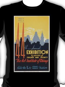 WPA United States Government Work Project Administration Poster 0267 44th Annual Exhibition by Artitsts of Chicago and Vicinity T-Shirt