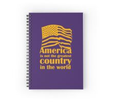 America is not the greatest Spiral Notebook