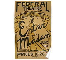 WPA United States Government Work Project Administration Poster 0819 Federal Theatre Enter Madam Poster