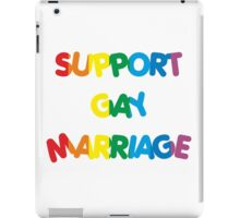 Support Gay Marriage iPad Case/Skin