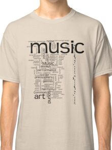 MUSIC is ART Classic T-Shirt