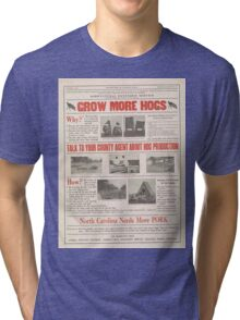United States Department of Agriculture Poster 0042 Grow More Hogs North Carolina Needs more Pork Tri-blend T-Shirt
