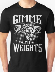 Gimme Yo Weights Gym Fitness T-Shirt