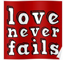 Love never fails... (White and Red) Poster