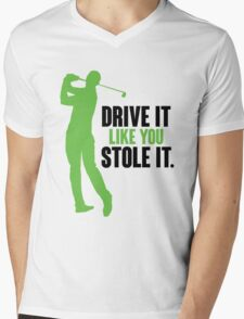 Drive it like you stole it Mens V-Neck T-Shirt