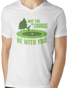 May the course be with you Mens V-Neck T-Shirt