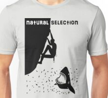 Natural selection - climb or die Unisex T-Shirt
