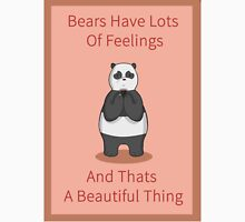 Bears have lots of feelings Unisex T-Shirt