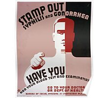 WPA United States Government Work Project Administration Poster 0327 Stamp Out Syphilis and Gonorrhea Blood Test Examination Poster