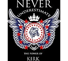 Never Underestimate The Power Of Kirk - Tshirts & Accessories Photographic Print