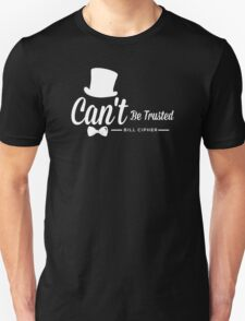 Bill Cipher, Can't Be Trusted White on Black T-Shirt