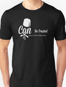 Stan Pines, Can Be Trusted White on Black T-Shirt