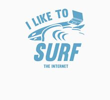 I Like To Surf The Internet Unisex T-Shirt