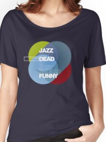 Jazz isn't dead, it just smells funny - Frank Zappa Women's Relaxed Fit T-Shirt
