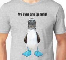 My eyes are up here! Dark Text Unisex T-Shirt