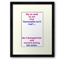 Dating my ex's sister Framed Print