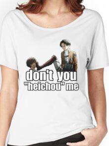 "Don't you ""heichou"" me Women's Relaxed Fit T-Shirt"