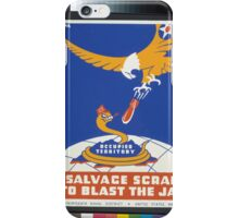 WPA United States Government Work Project Administration Poster 0317 Salvage Scrap to Blast the Jap iPhone Case/Skin