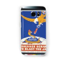 WPA United States Government Work Project Administration Poster 0317 Salvage Scrap to Blast the Jap Samsung Galaxy Case/Skin
