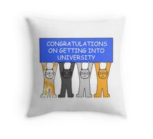 Congratulations on getting into University Throw Pillow