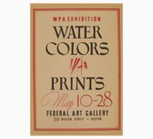 WPA United States Government Work Project Administration Poster 0871 Exhibition Water Colors Prints Federal Art Gallery Beacon Street Boston Kids Tee