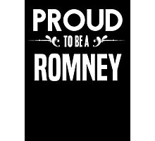 Proud to be a Romney. Show your pride if your last name or surname is Romney Photographic Print