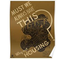 WPA United States Government Work Project Administration Poster 0931 Must We Always Have This Why Not Housing Poster