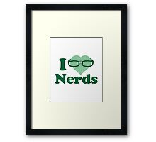 I Love Nerds Framed Print