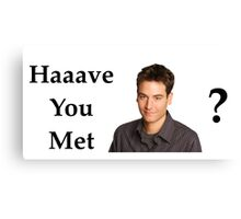 Haaave you met Ted? Canvas Print