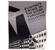 WPA United States Government Work Project Administration Poster 0271 Eliminate Crime in the Slums Through Housing Poster