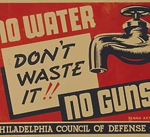 WPA United States Government Work Project Administration Poster 0905 No Water No Guns Don't Waste It by wetdryvac