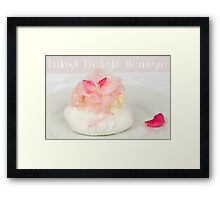 Turkish Delight Meringue Framed Print