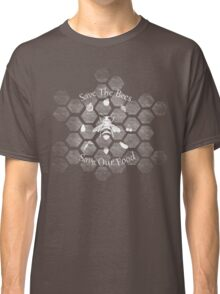 Save The Bees, Save Our Food Classic T-Shirt