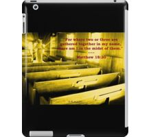 Matthew 18:20 - For Where Two Or Three Are Gathered iPad Case/Skin