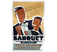 WPA United States Government Work Project Administration Poster 0167 Father and Son Banquet Savoy Ballroom Poster