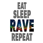 EAT SLEEP RAVE REPEAT by Ian Orchard