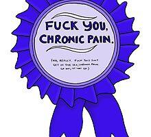 F**k you, chronic pain. by Immy Smith