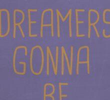 ALL THE HEARTBREAK DREAMERS... Sticker