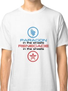 Mass Effect: Paragon in the Streets, Renegade in the Sheets - Black Font Classic T-Shirt