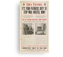 United States Department of Agriculture Poster 0193 It's Your Patriotic Duty to Stop Milk Wastes Now Canvas Print