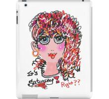It's Saturday! Right? iPad Case/Skin