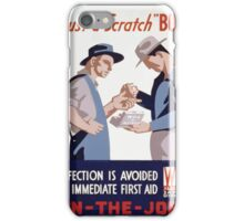 WPA United States Government Work Project Administration Poster 0080 Just a Scratch Infection Avoided First Aid iPhone Case/Skin