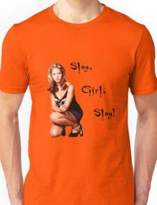 Slay, Girl, Slay! - Buffy Unisex T-Shirt