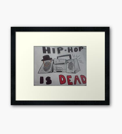 hip hop is dead  Framed Print