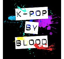kpop by blood Photographic Print
