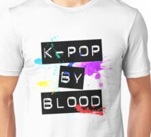 kpop by blood Unisex T-Shirt