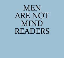 Men Are Not Mind Readers Unisex T-Shirt