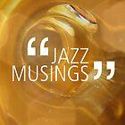 JAZZ MUSINGS by exvista